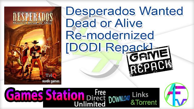 Desperados Wanted Dead or Alive Re-modernized – [DODI Repack]