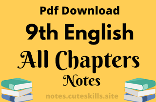 9th Class English All Chapters Notes Pdf