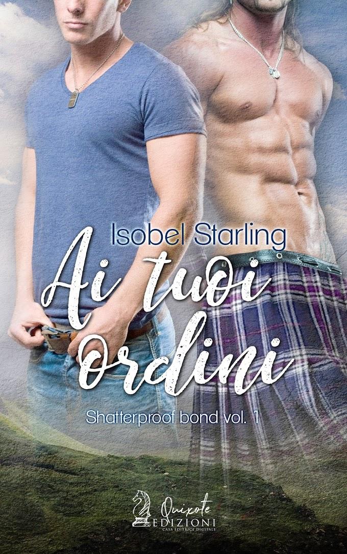 """Libri in uscita: """"Ai tuoi ordini"""" (Serie Shatterproof Bond #1) di Isobel Starling"""