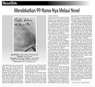 Mendekatkan 99 Nama-Nya Melaui Novel merupakan resensi atas Novel Cinta dalam 99 Nama-Mu karya Asma Nadia terbitan Republika.