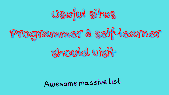 Best Websites should every Programmer Visit & Bookmark to become awesome