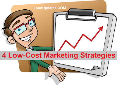 4 Low-Cost Marketing Strategies You Should Try to Increase Brand Awareness and ROI