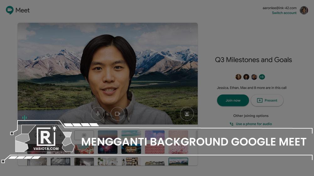 Cara Mengganti Background Google Meet