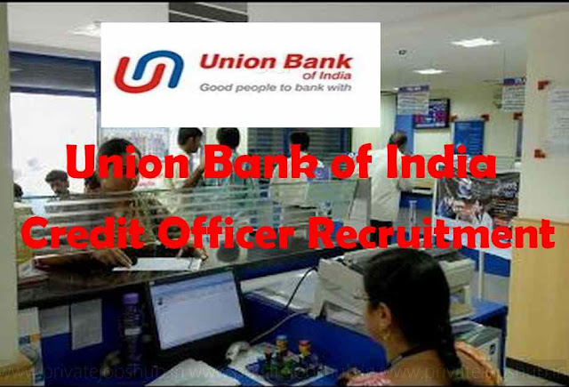 Union Bank of India Credit Officer Recruitment