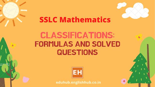SSLC Mathematics: Classifications - Formulas, Solved & Model Questions
