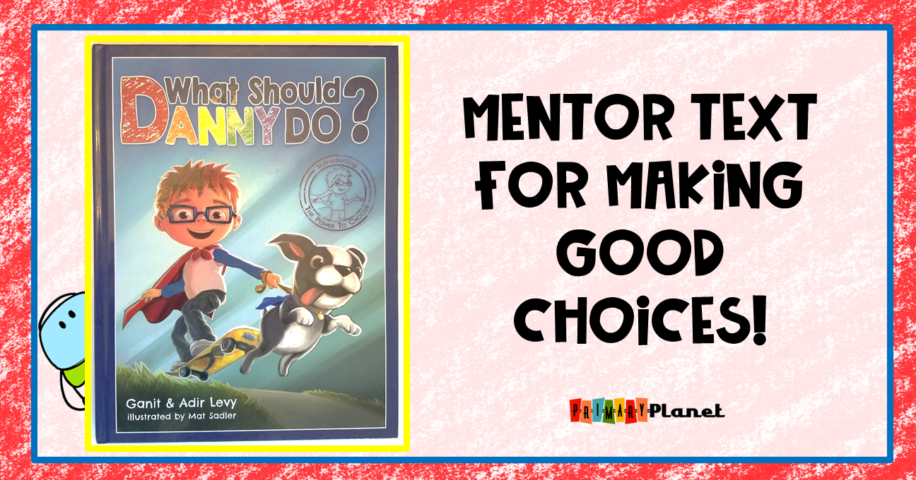 Mentor Text for Making Good Choices with a sticker freebie!  What Should Danny Do?