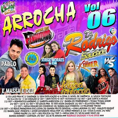 CD ARROCHA 2016 VOL.06  DJ RODRIGO SAUDADE LANÇAMENTO 04/06/2016