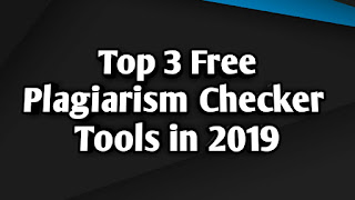 Top 3 Free Plagiarism Checker Tools in 2019