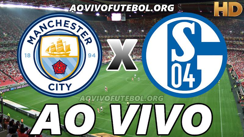 Assistir Manchester City x Schalke 04 Ao Vivo HD