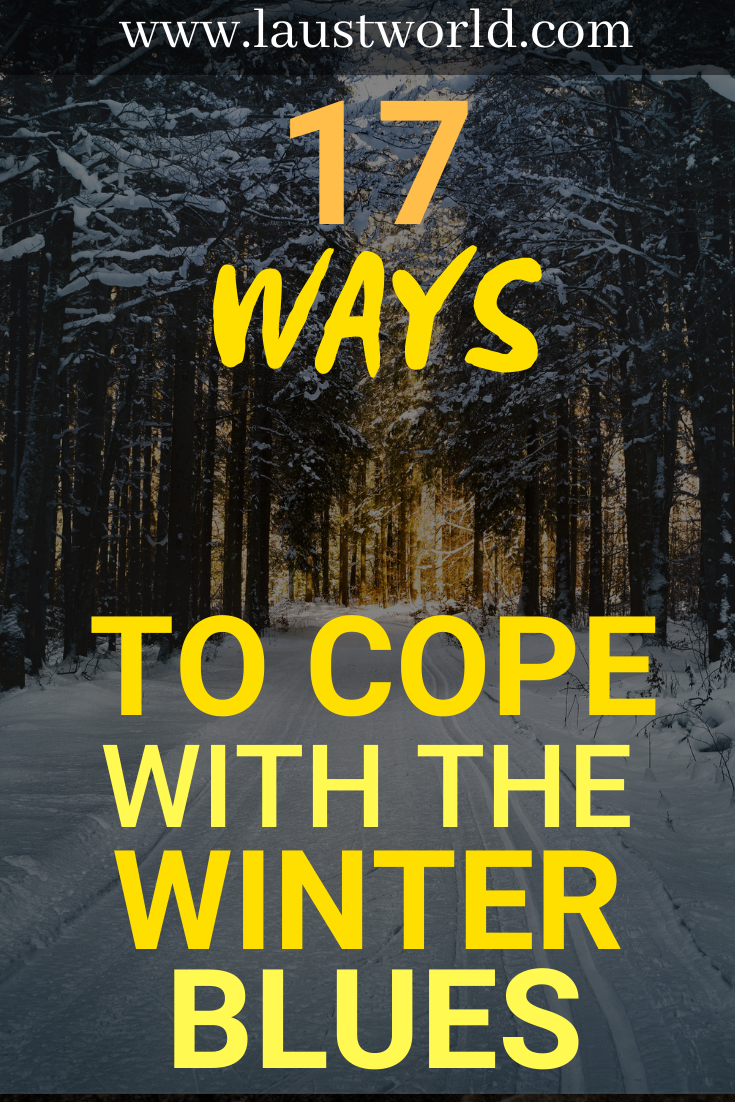 Pinterest graphic that says 17 ways to cope with the winter blues