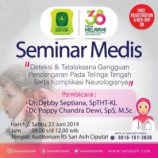 """FREE SKP IDI : Seminar """"Deteksi dan Tatalaksanan Gangguan Pendengaran Pada Telinga Tengah dan Komplikasi Neurologisnya"""" 22 Juni 2019 Jakarta"""