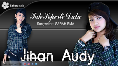 Download Lagu Dangdut Koplo Jihan Audy Tak Seperti Dulu Mp3 Paling Asik