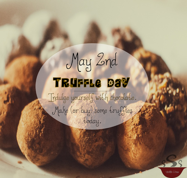 On May 2, 2020, make sure to indulge in a truffle.