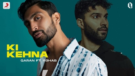 Ki Kehna Lyrics - QARAN Ft. R3HAB