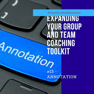 Expanding Your Group and Team Coaching Toolkit - Annotation