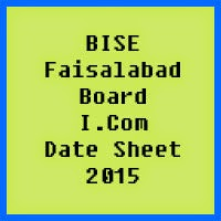 Faisalabad Board I.Com Date Sheet 2017, Part 1 and Part 2