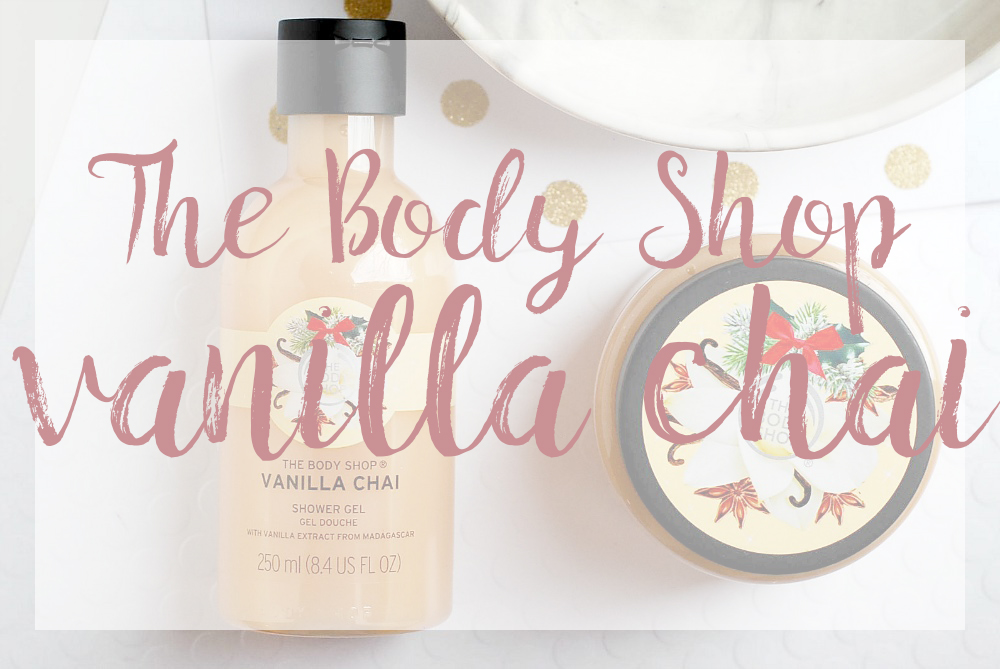 The Body Shop Vanilla Chai Christmas review