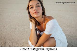 399+ Desert Instagram Captions [ 2021 ] Also Desert Quotes For Picture
