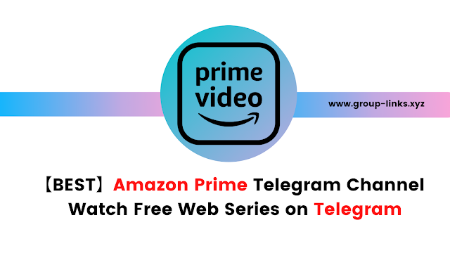 【BEST】Amazon Prime Telegram Channel : For Web Series & Movies on Telegramq