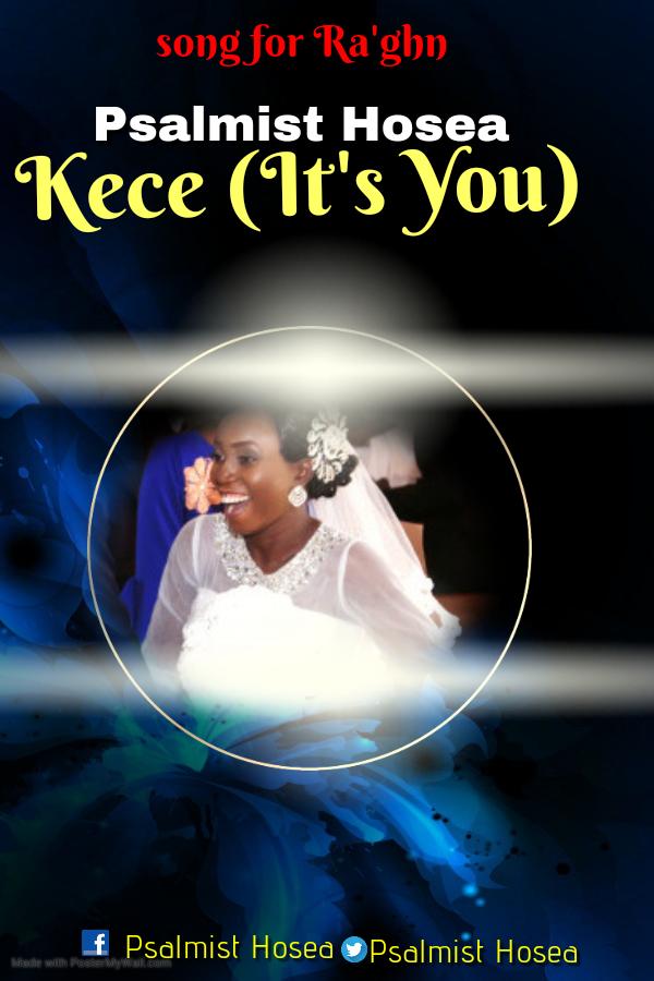 kece  (it's you) Psalmist Hosea