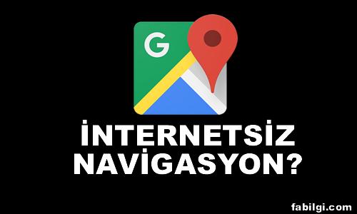 Google Haritalar Uygulamasını İnternetsiz Nasıl Kullanırız? Kesin Yöntem
