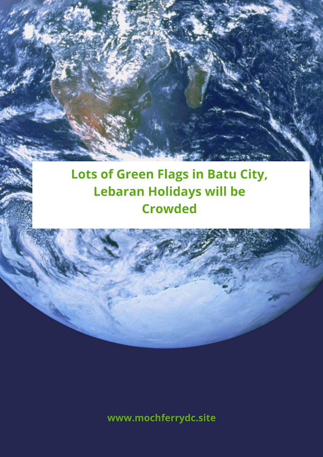 Lots of Green Flags in Batu City, Lebaran Holidays will be Crowded