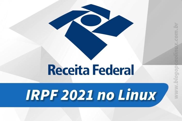 Instalando o programa do Imposto de Renda IRPF 2021 no Linux