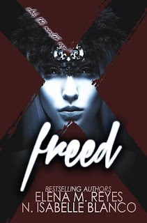 Freed by Elena M Reyes & N Isabelle Blanco