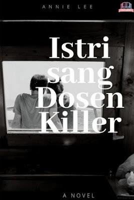 Istri Sang Dosen Killer by Annie Lee Pdf