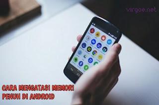 Cara Mengatasi Memori Internal Penuh di Android