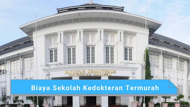 Biaya Sekolah Kedokteran Termurah Universitas di Indonesia