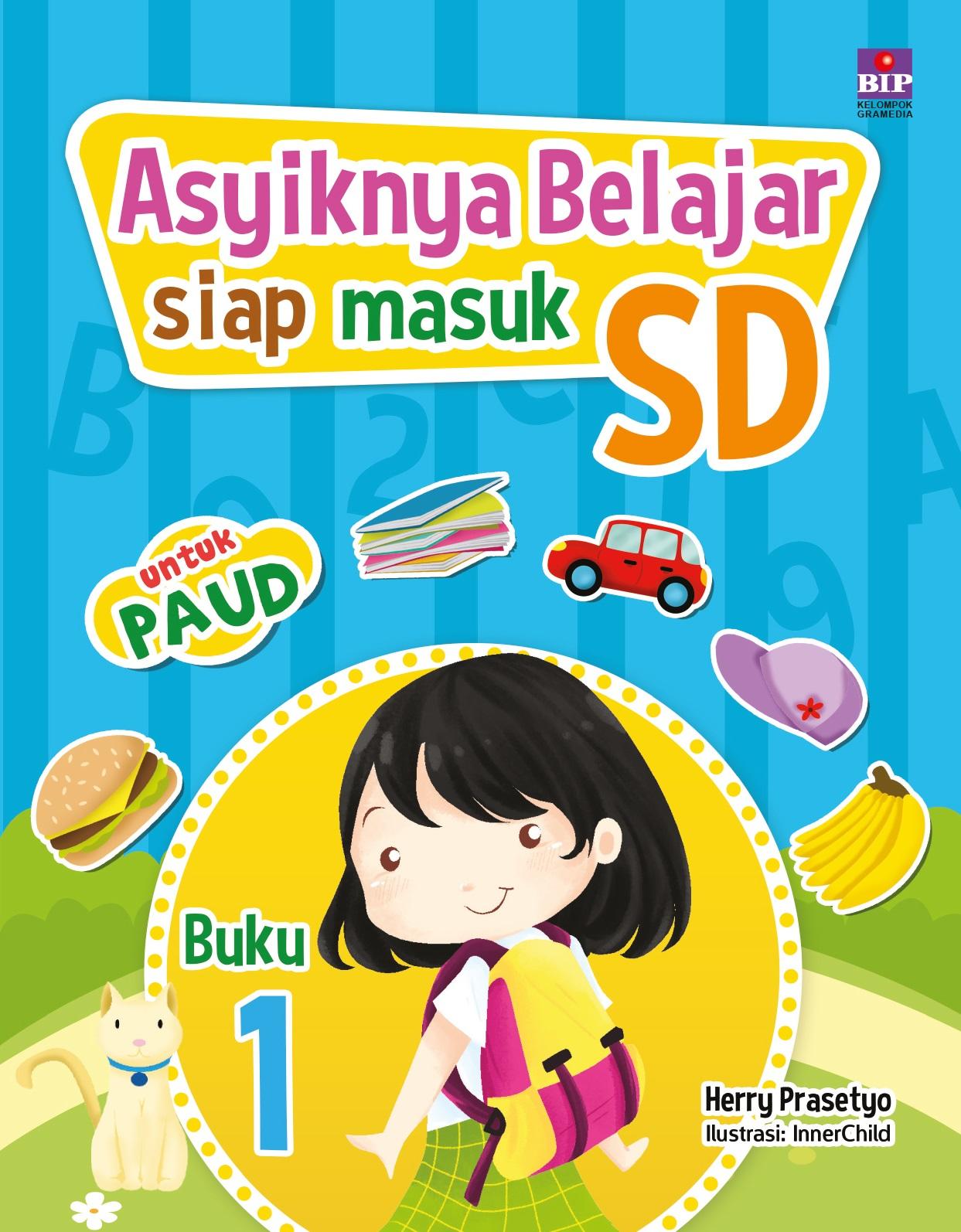 Buku Asyiknya Belajar Siap Masuk SD Buku 1 dimaksudkan untuk menanamkan ilmu membaca menulis dan berhitung sejak dini Soal soal yang disajikan dirancang