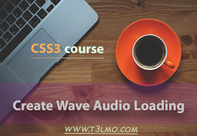 عمل Wave audio loading بلغة Css3