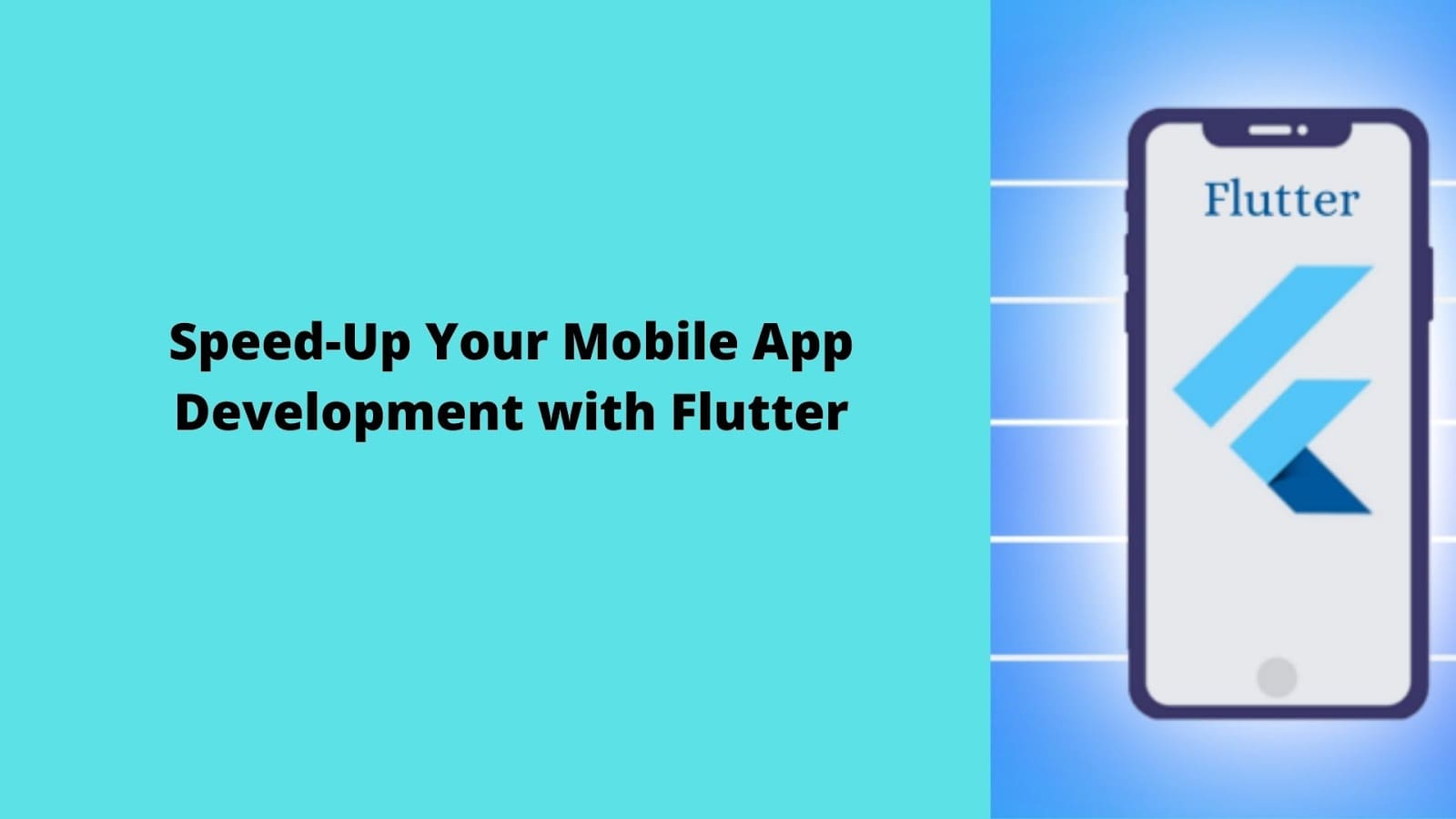 Speed-Up Your Mobile App Development with Flutter