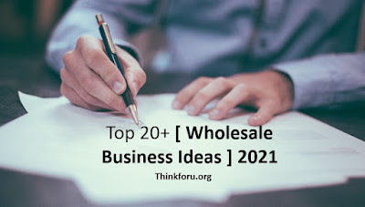 Cover Image of Best Top 20+  [ Wholesale Business Ideas ] for 2021 | [ Good wholesale business ] ideas | New Business Ideas in 2021