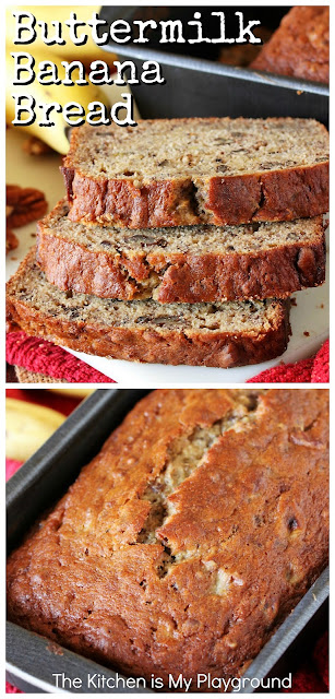 Buttermilk Banana Bread ~ Loaded with rich banana flavor, this is our family's go-to banana bread recipe. With buttermilk in the batter, this banana bread bakes up tender & moist. A hint of cinnamon & nutmeg beautifully compliment the banana's sweetness. A family favorite, for sure!  www.thekitchenismyplayground.com