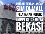 Mudah, Perpanjangan SIM di Mall Pelayanan Publik (MPP) BTC 2 Kota Bekasi