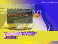 Mengenal Ifconfig di Linux