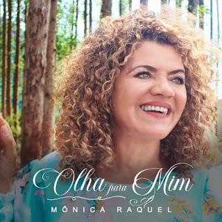 Olha Para Mim - Mônica Raquel Oficial