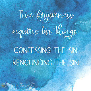 True forgiveness requires to things - confessing the sin and renouncing the sin.