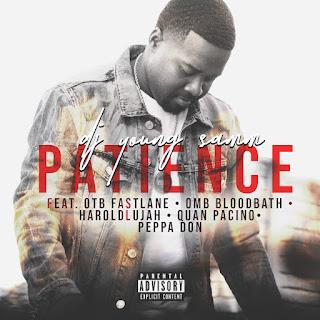Dj Young Samm - Patience Feat. OTB Fastlane, OMB Bloodbath, Haroldlujah, Quan Pacino & Peppa Don