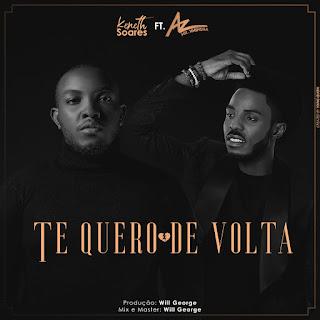 Keneth Soares - Te Quero de Volta (feat. Az Khinera) (Prod. Willgeorge) ( 2020 ) [DOWNLOAD]