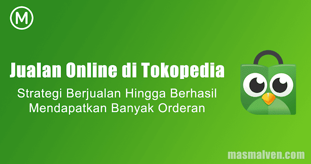 Cara-Jualan-Online-di-Tokopedia