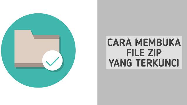 Cara Membuka File Zip Yang Tidak Bisa Dibuka Dan Di Password
