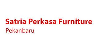 Loker Pekanbaru, Loker Pekanbaru 2021,Lowongan Kerja Satria Perkasa Furniture Pekanbaru September 2021