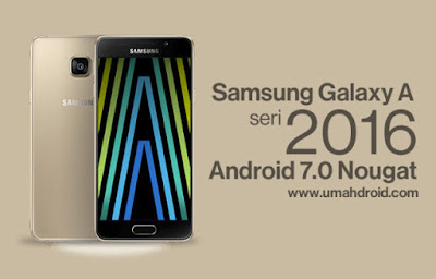Upgrade Samsung Galaxy A 2016 Nougat