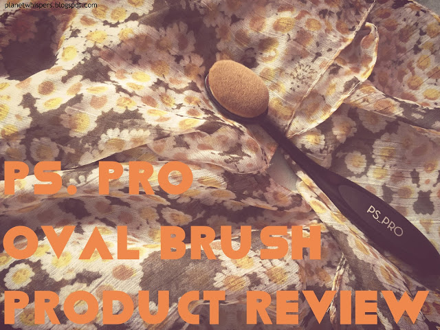 PS. Pro Oval Brush - Product Review