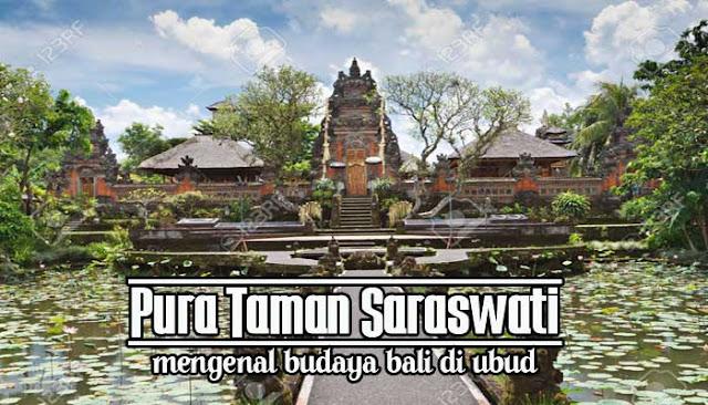 Pura Taman Saraswati, Mengenal Budaya Bali Di Ubud