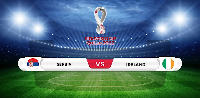 Serbia vs Ireland Prediction & Match Preview