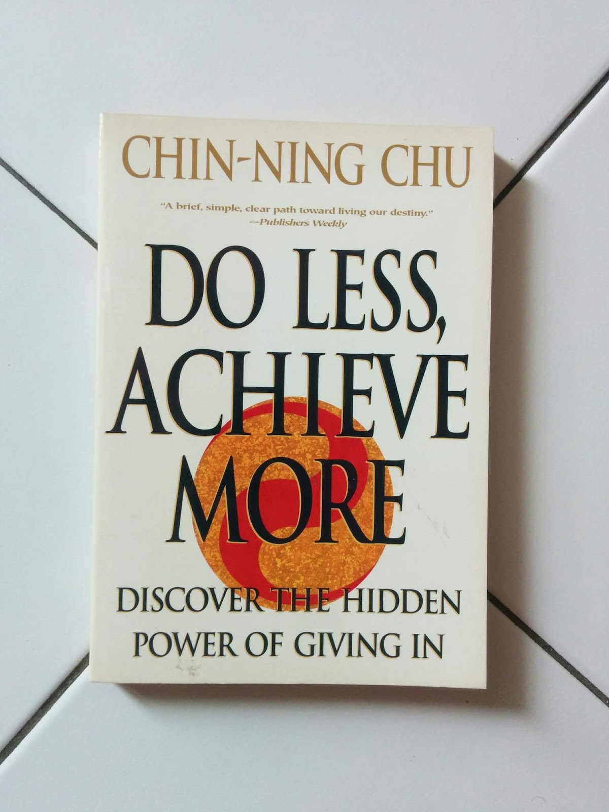 Buku Import Do Less, Achieve More  Chin-Ning Chu